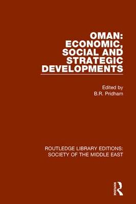 Oman: Economic, Social and Strategic Developments - Routledge Library Editions: Society of the Middle East 14 (Hardback)