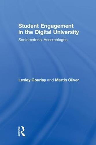 Student Engagement in the Digital University: Sociomaterial Assemblages (Hardback)