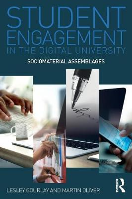 Student Engagement in the Digital University: Sociomaterial Assemblages (Paperback)
