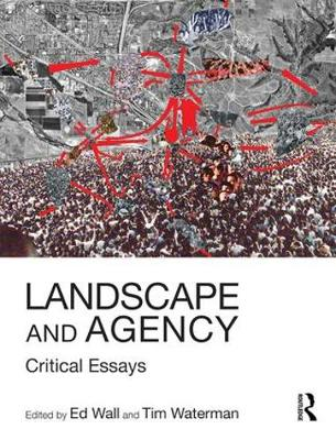 Landscape and Agency: Critical Essays (Paperback)