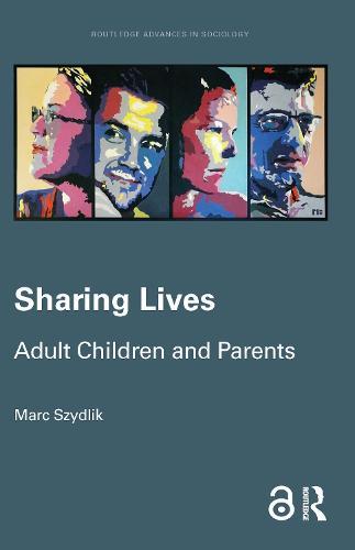 Sharing Lives: Adult Children and Parents - Routledge Advances in Sociology (Hardback)