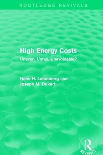 High Energy Costs: Uneven, Unfair, Unavoidable? (Paperback)