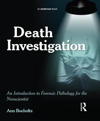 Death Investigation: An Introduction to Forensic Pathology for the Nonscientist (Hardback)