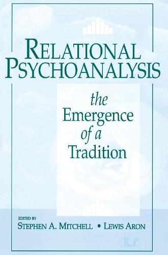 Relational Psychoanalysis, Volume 14: The Emergence of a Tradition - Relational Perspectives Book Series (Hardback)