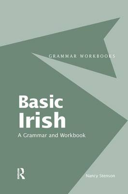 Basic Irish: A Grammar and Workbook - Grammar Workbooks (Hardback)