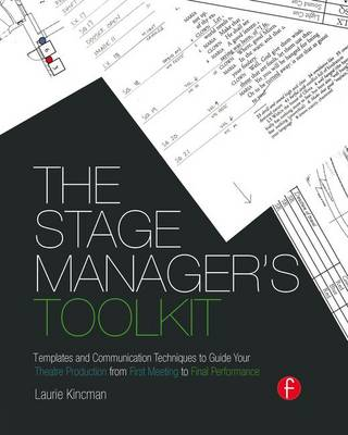 The Stage Manager's Toolkit: Templates and Communication Techniques to Guide Your Theatre Production from First Meeting to Final Performance - The Focal Press Toolkit Series (Hardback)