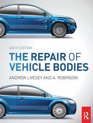 The Repair of Vehicle Bodies, 6th ed (Hardback)