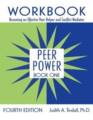 Peer Power, Book One: Workbook: Becoming an Effective Peer Helper and Conflict Mediator (Hardback)