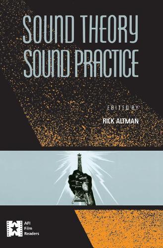 Sound Theory/Sound Practice - AFI Film Readers (Hardback)