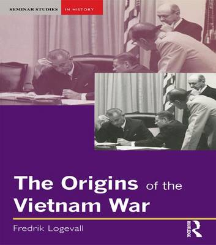 The Origins of the Vietnam War - Seminar Studies (Hardback)