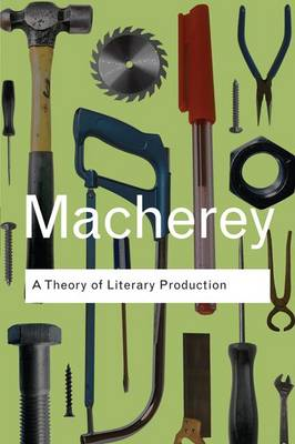 A Theory of Literary Production - Routledge Classics (Hardback)