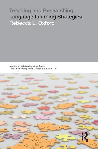 Teaching & Researching: Language Learning Strategies - Applied Linguistics in Action (Hardback)