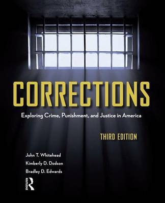 Corrections: Exploring Crime, Punishment, and Justice in America (Hardback)