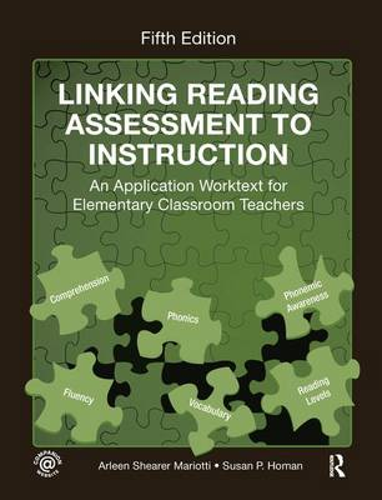 Linking Reading Assessment to Instruction: An Application Worktext for Elementary Classroom Teachers (Hardback)