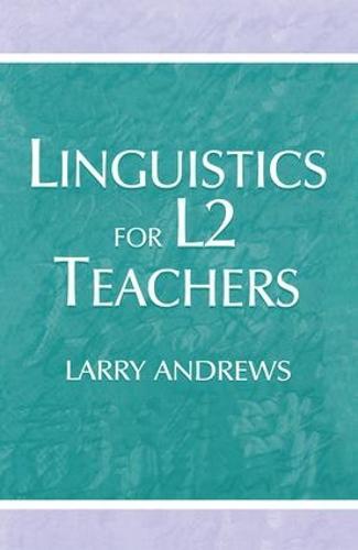 Linguistics for L2 Teachers (Hardback)