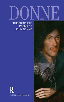 The Complete Poems of John Donne - Longman Annotated English Poets (Hardback)
