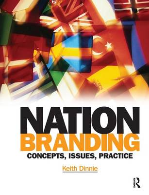 Nation branding: Concepts, Issues, Practice (Hardback)