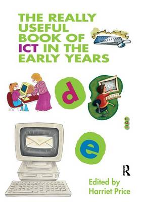 The Really Useful Book of ICT in the Early Years - The Really Useful (Hardback)