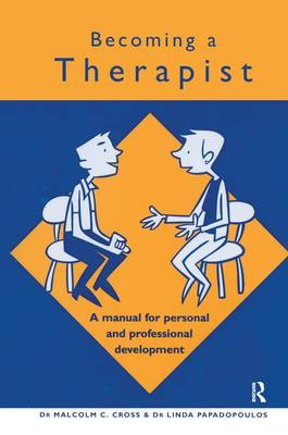 Becoming a Therapist: A Manual for Personal and Professional Development (Hardback)