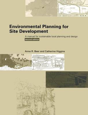 Environmental Planning for Site Development: A Manual for Sustainable Local Planning and Design (Hardback)