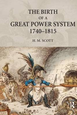 The Birth of a Great Power System, 1740-1815 - The Modern European State System (Hardback)
