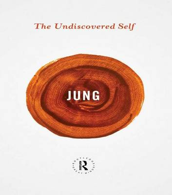 The Undiscovered Self - Routledge Great Minds (Hardback)