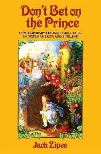 Don't Bet on the Prince: Contemporary Feminist Fairy Tales in North America and England (Hardback)