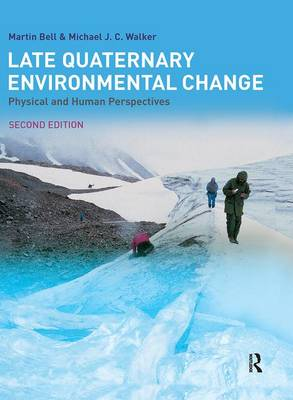 Late Quaternary Environmental Change: Physical and Human Perspectives (Hardback)