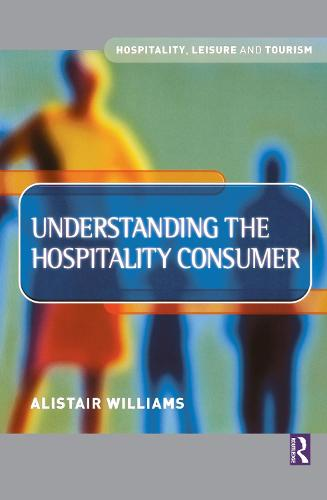 Understanding the Hospitality Consumer (Hardback)