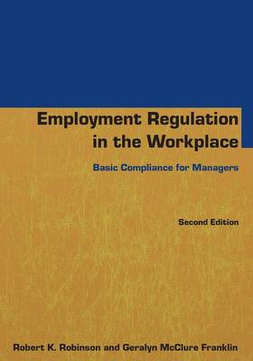 Employment Regulation in the Workplace: Basic Compliance for Managers (Hardback)