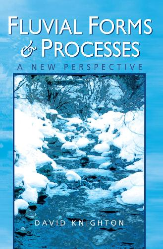 Fluvial Forms and Processes: A New Perspective (Hardback)