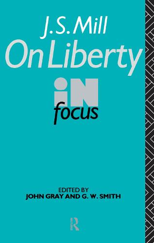 J.S. Mill's On Liberty in Focus - Philosophers in Focus (Hardback)