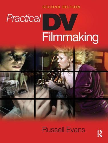 Practical DV Filmmaking (Hardback)