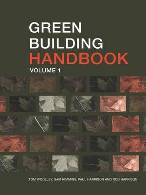Green Building Handbook: Volume 1: A Guide to Building Products and their Impact on the Environment (Hardback)