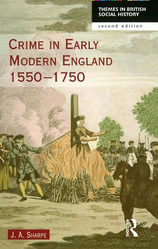 Crime in Early Modern England 1550-1750 - Themes in British Social History (Hardback)