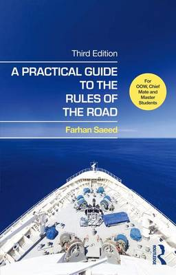 A Practical Guide to the Rules of the Road: For OOW, Chief Mate and Master Students (Hardback)