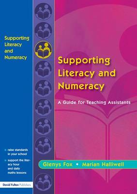 Supporting Literacy and Numeracy: A Guide for Learning Support Assistants (Hardback)