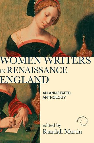 Women Writers in Renaissance England: An Annotated Anthology - Longman Annotated Texts (Hardback)