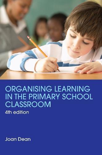 Organising Learning in the Primary School Classroom (Hardback)
