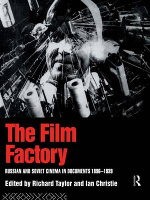 The Film Factory: Russian and Soviet Cinema in Documents 1896-1939 (Hardback)