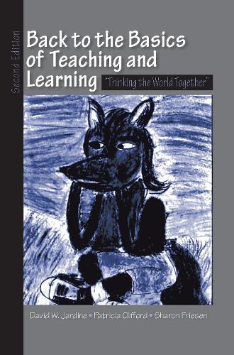 Back to the Basics of Teaching and Learning: Thinking the World Together (Hardback)