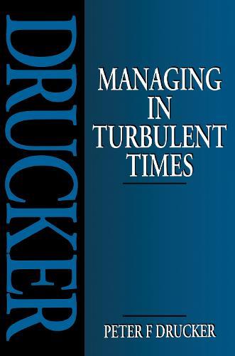 Managing in Turbulent Times (Hardback)