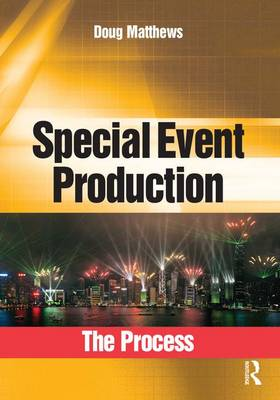 Special Event Production: The Process (Hardback)