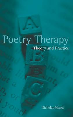 Poetry Therapy: Theory and Practice (Hardback)