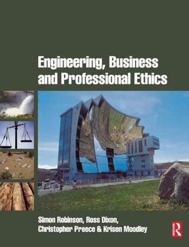 Engineering, Business & Professional Ethics (Hardback)