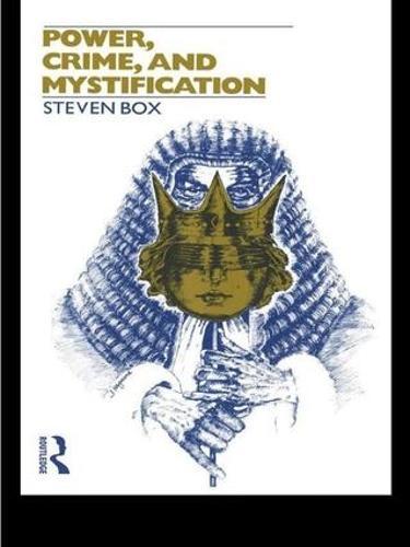 Power, Crime and Mystification (Hardback)
