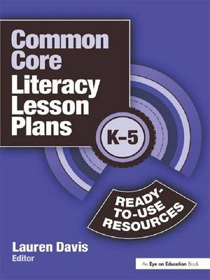 Common Core Literacy Lesson Plans: Ready-to-Use Resources, K-5 (Hardback)