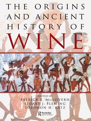 The Origins and Ancient History of Wine: Food and Nutrition in History and Antropology (Hardback)