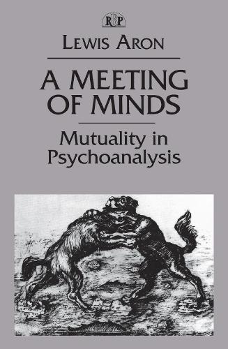 A Meeting of Minds: Mutuality in Psychoanalysis - Relational Perspectives Book Series (Hardback)
