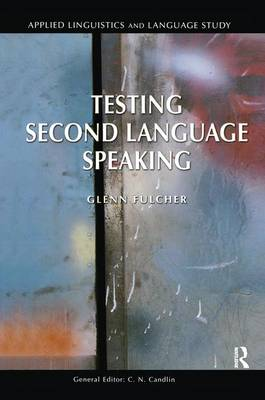 Testing Second Language Speaking - Applied Linguistics and Language Study (Hardback)